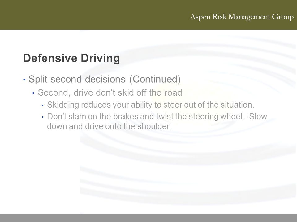 Defensive Driving Split second decisions (Continued)