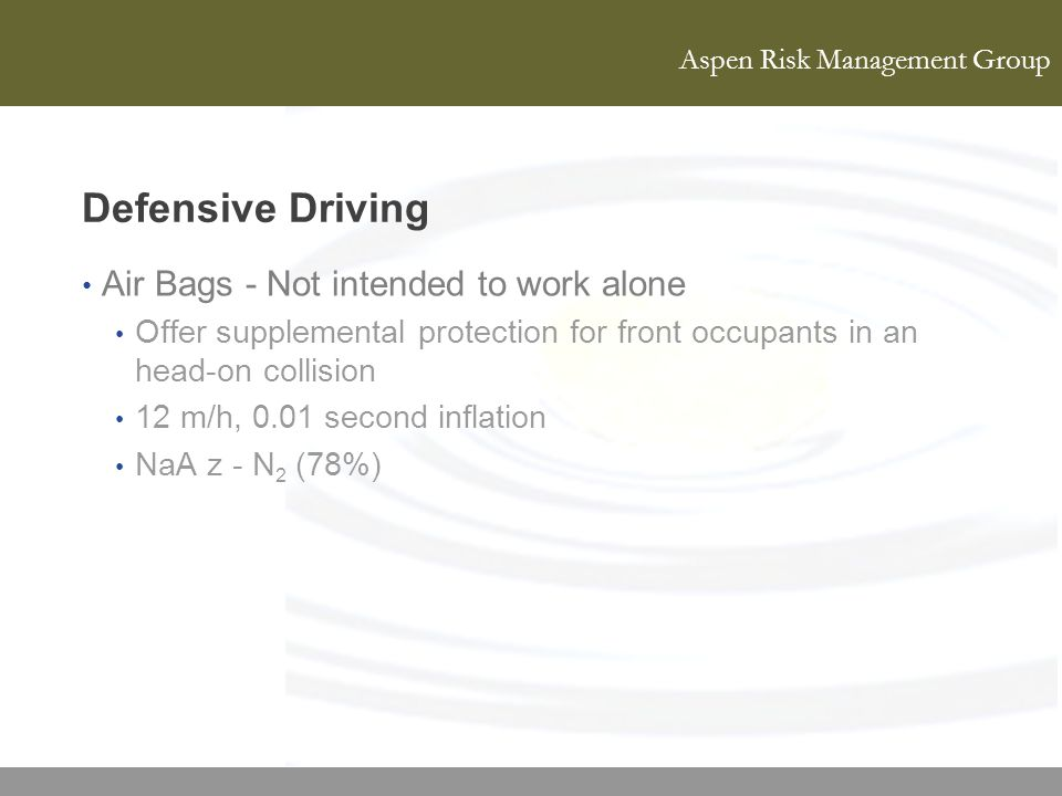 Defensive Driving Air Bags - Not intended to work alone