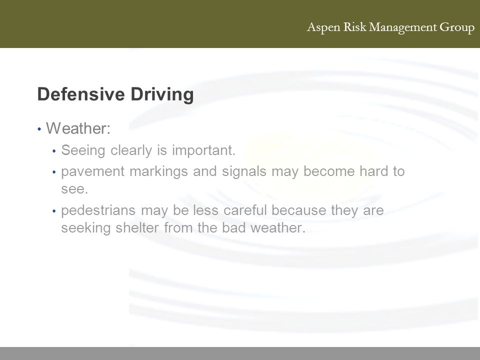 Defensive Driving Weather: Seeing clearly is important.