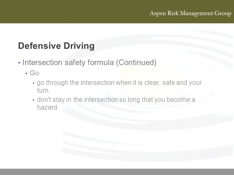 Defensive Driving Intersection safety formula (Continued) Go
