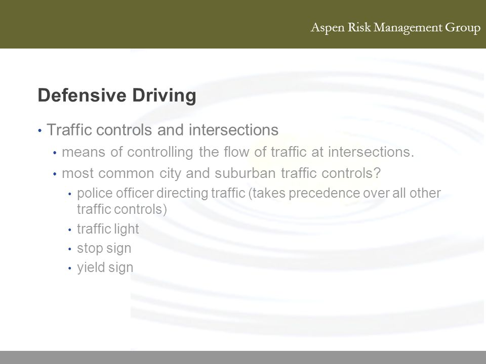 Defensive Driving Traffic controls and intersections