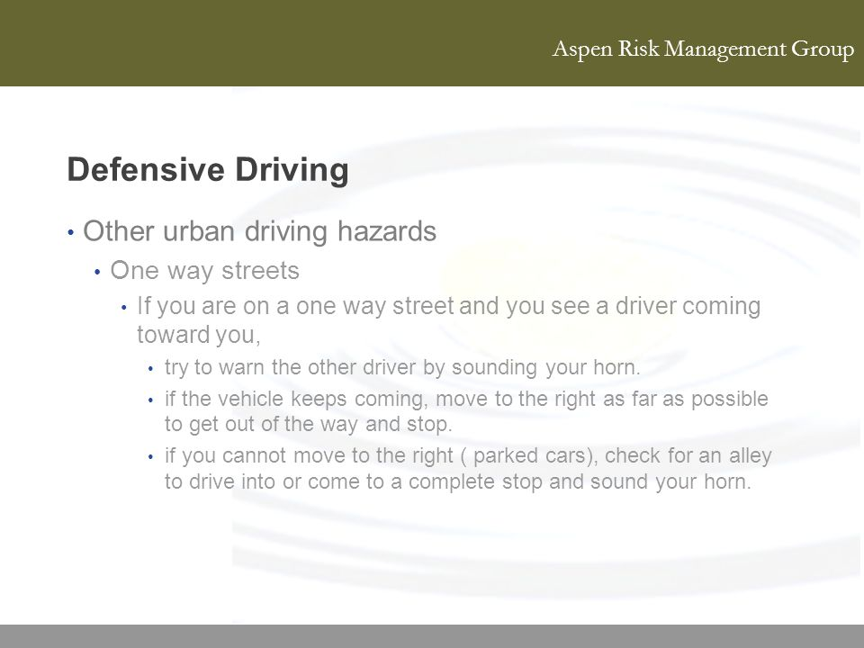Defensive Driving Other urban driving hazards One way streets