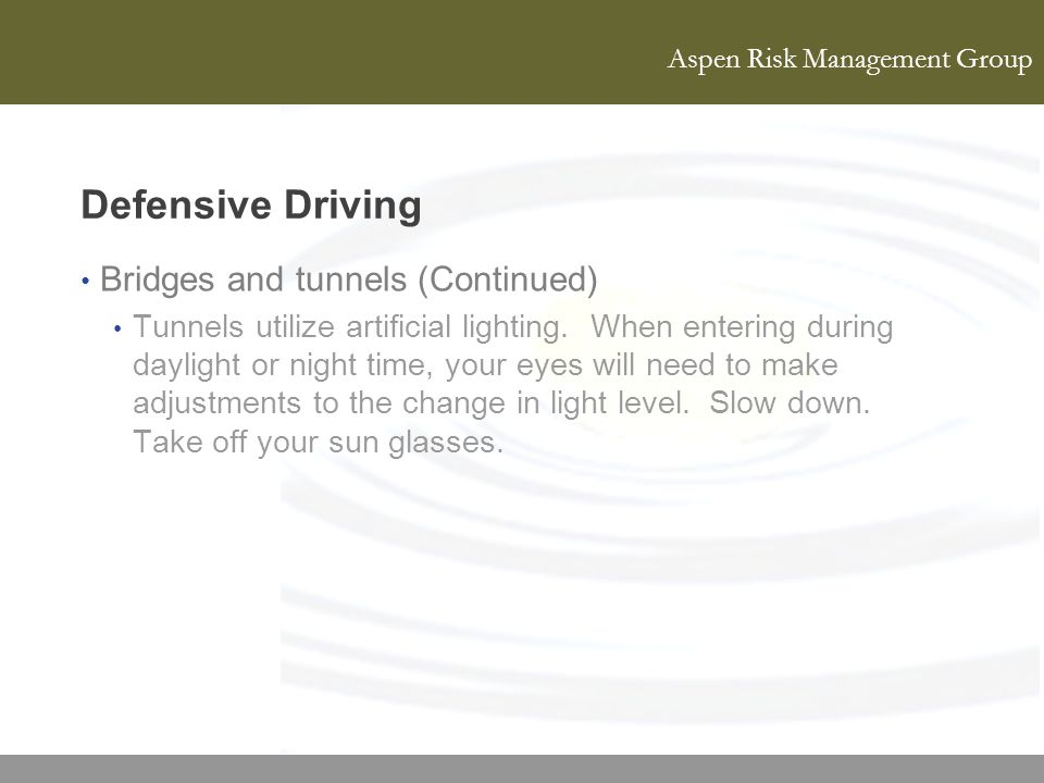 Defensive Driving Bridges and tunnels (Continued)