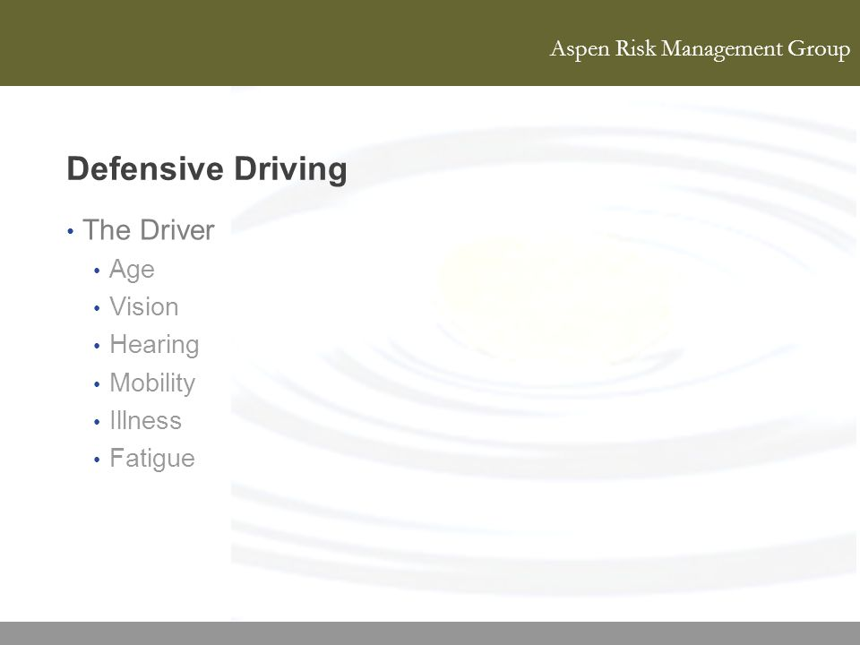 Defensive Driving The Driver Age Vision Hearing Mobility Illness
