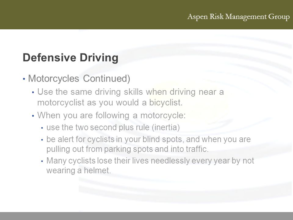Defensive Driving Motorcycles Continued)