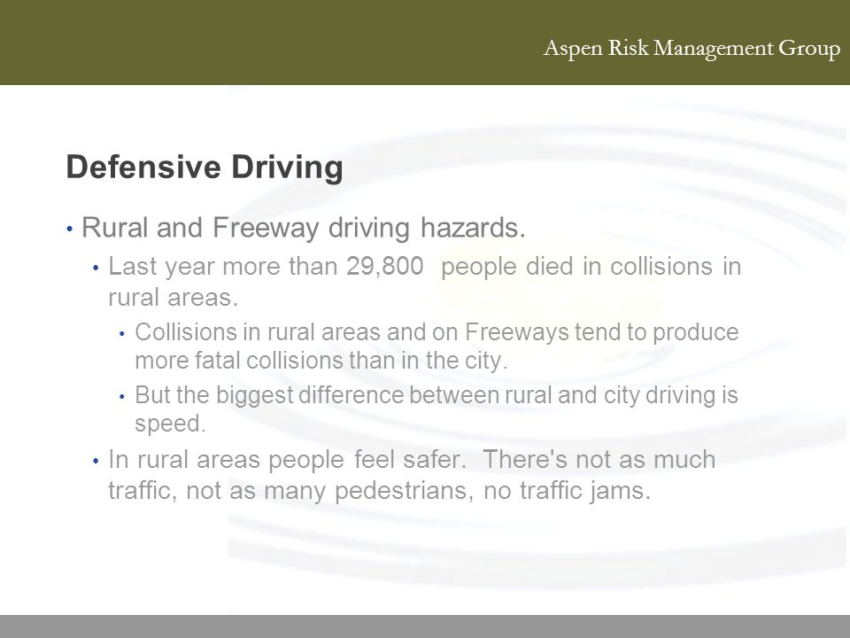 Defensive Driving Rural and Freeway driving hazards.