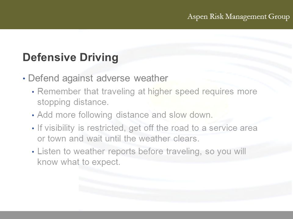 Defensive Driving Defend against adverse weather