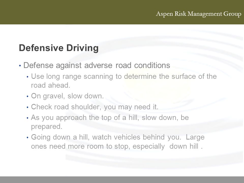 Defensive Driving Defense against adverse road conditions
