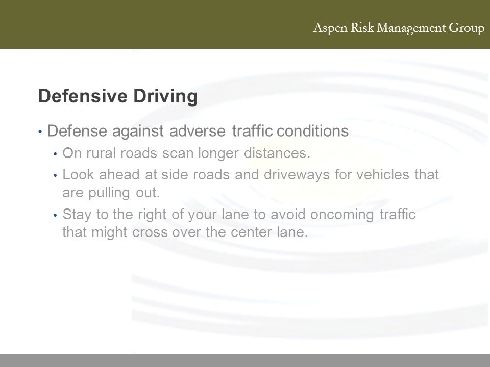 Defensive Driving Defense against adverse traffic conditions