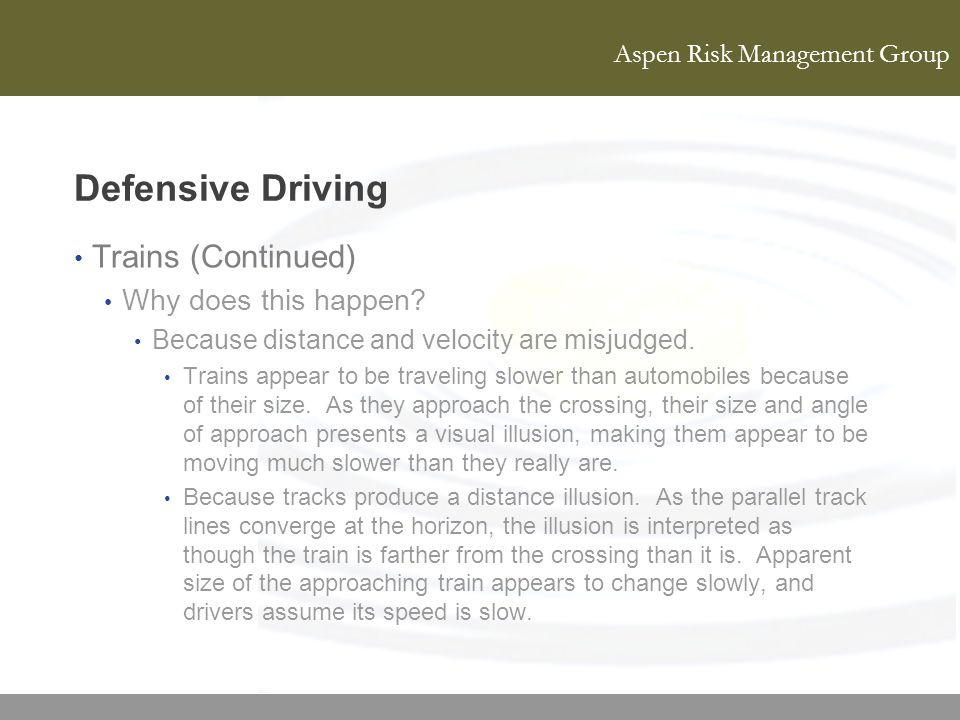 Defensive Driving Trains (Continued) Why does this happen