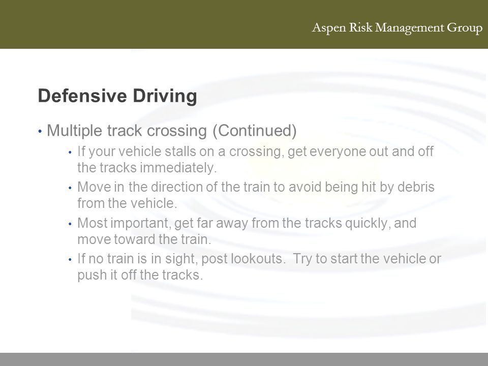 Defensive Driving Multiple track crossing (Continued)