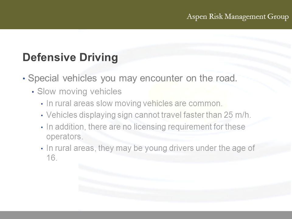 Defensive Driving Special vehicles you may encounter on the road.