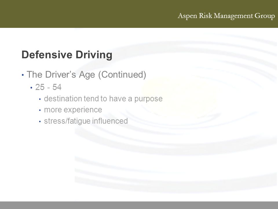 Defensive Driving The Driver's Age (Continued)