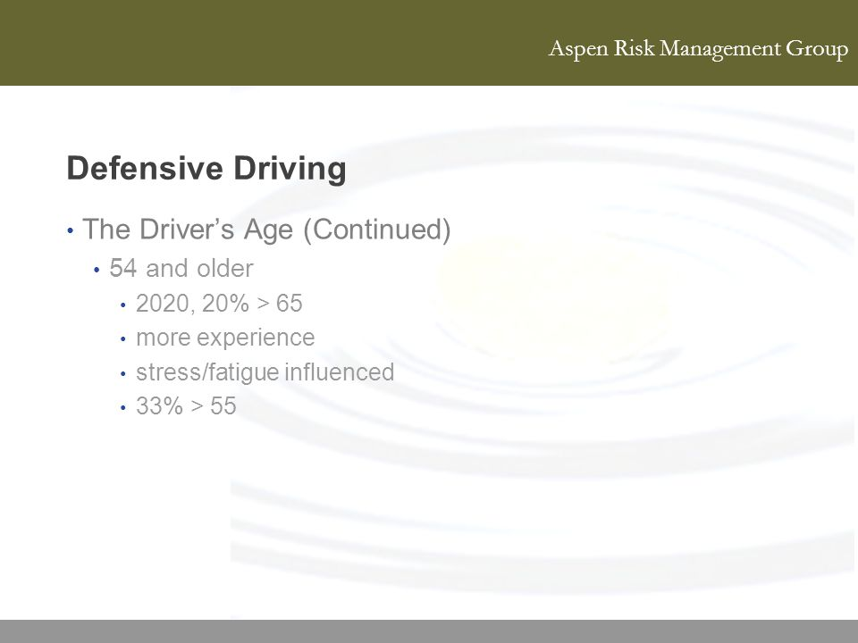 Defensive Driving The Driver's Age (Continued) 54 and older