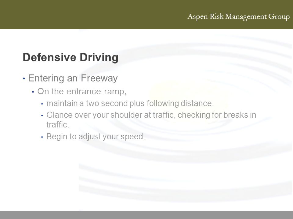 Defensive Driving Entering an Freeway On the entrance ramp,