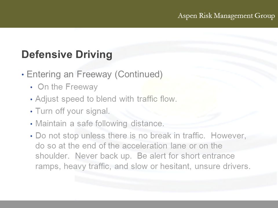 Defensive Driving Entering an Freeway (Continued) On the Freeway
