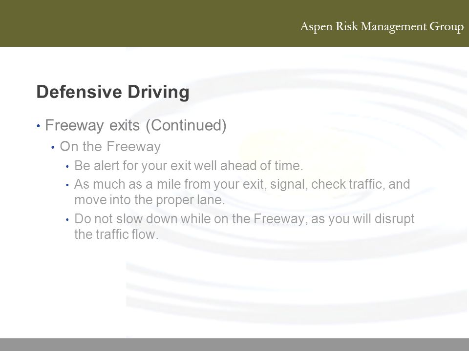 Defensive Driving Freeway exits (Continued) On the Freeway