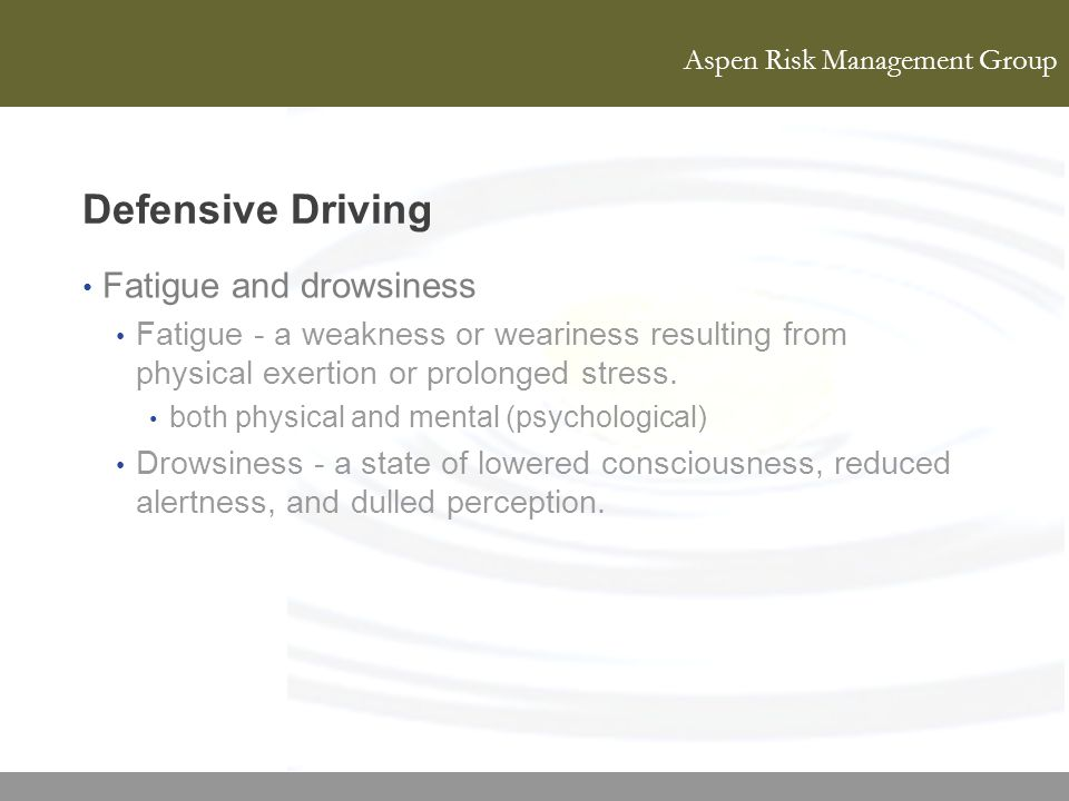 Defensive Driving Fatigue and drowsiness