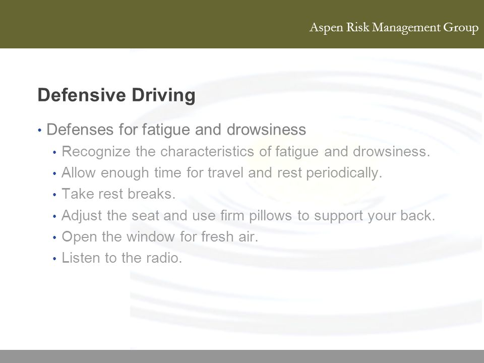 Defensive Driving Defenses for fatigue and drowsiness