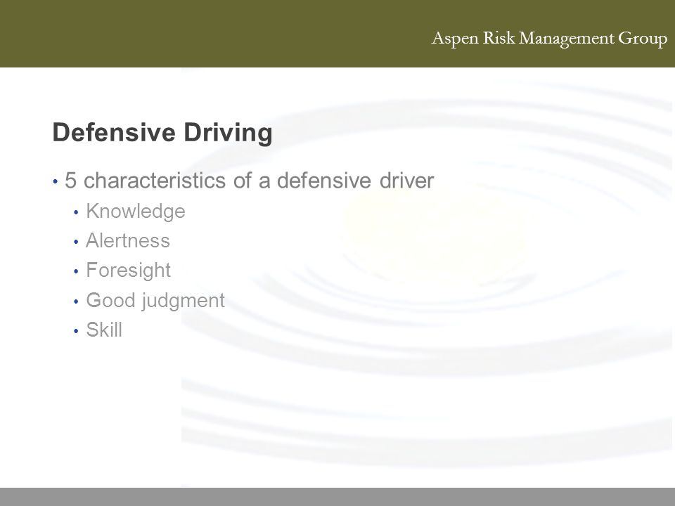 Defensive Driving 5 characteristics of a defensive driver Knowledge