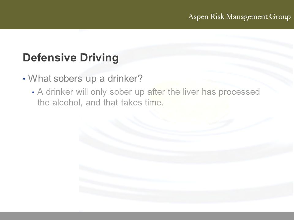Defensive Driving What sobers up a drinker