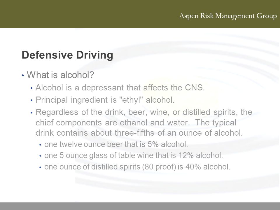 Defensive Driving What is alcohol