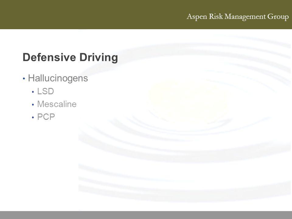 Defensive Driving Hallucinogens LSD Mescaline PCP