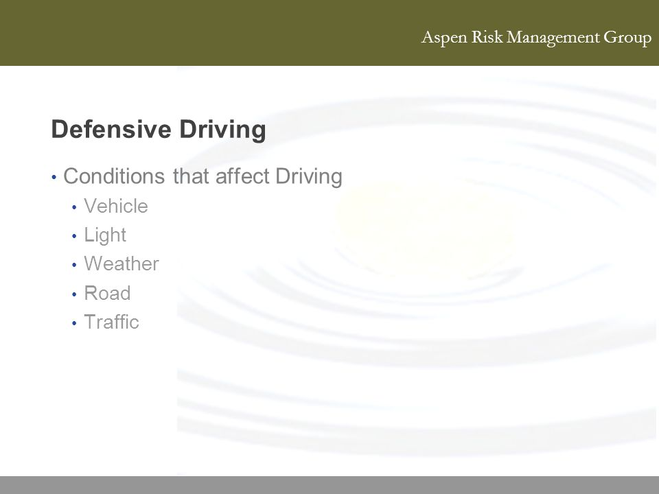 Defensive Driving Conditions that affect Driving Vehicle Light Weather