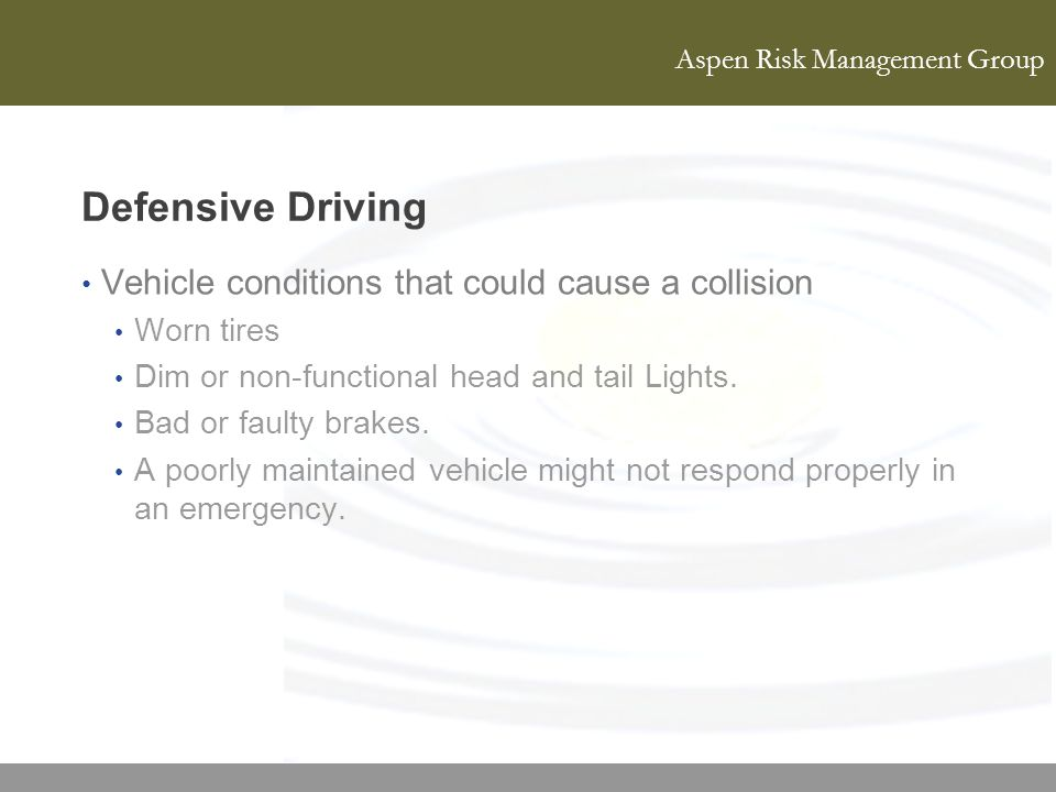 Defensive Driving Vehicle conditions that could cause a collision
