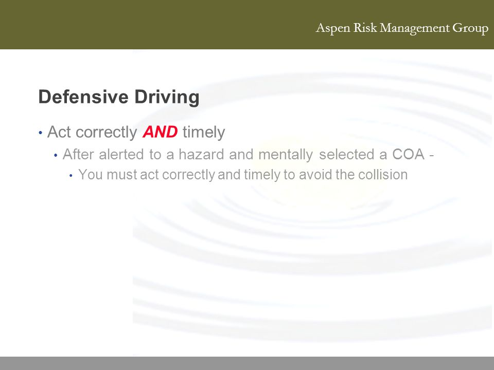 Defensive Driving Act correctly AND timely
