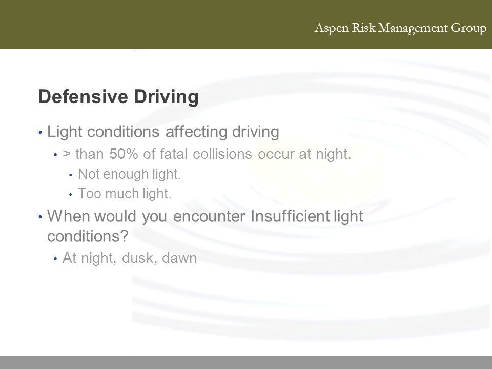 Defensive Driving Light conditions affecting driving