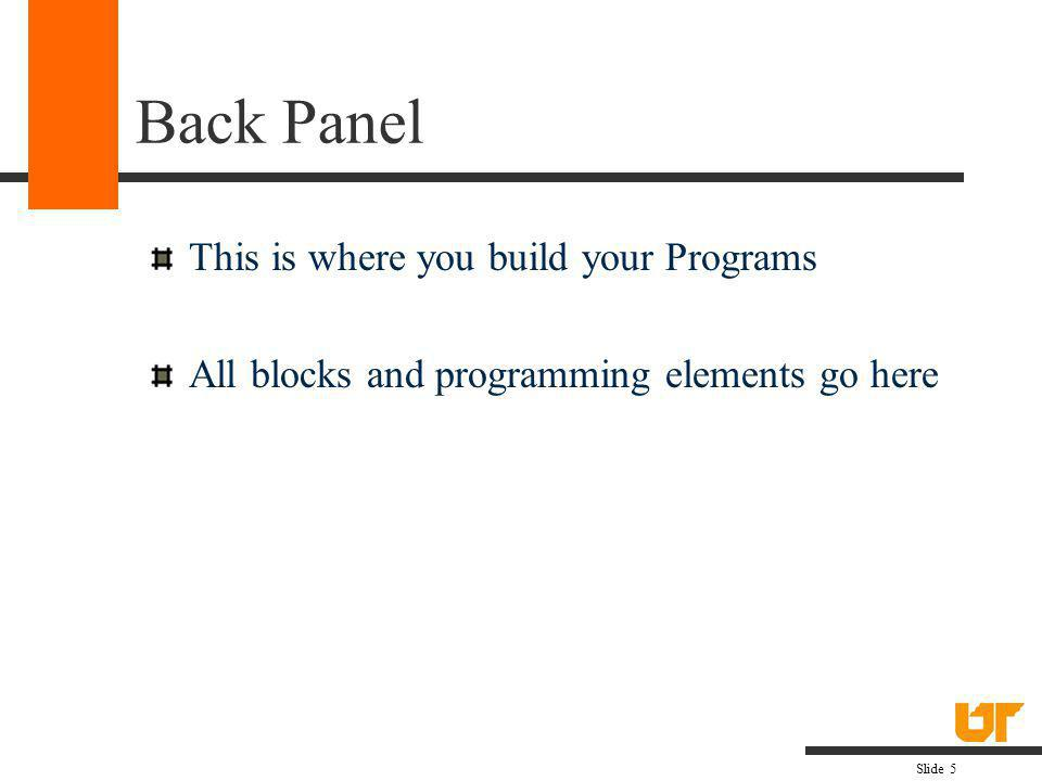 Back Panel This is where you build your Programs