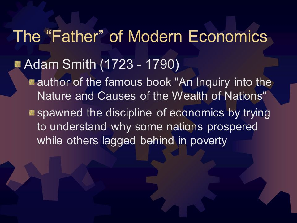The Father of Modern Economics