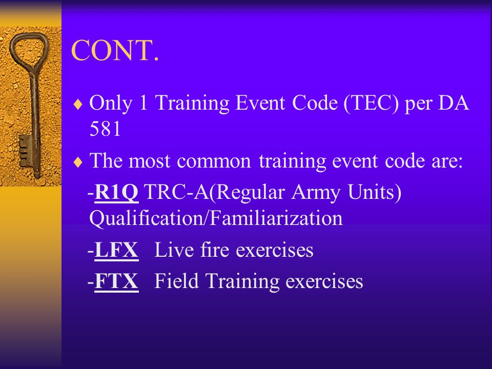 CONT. Only 1 Training Event Code (TEC) per DA 581