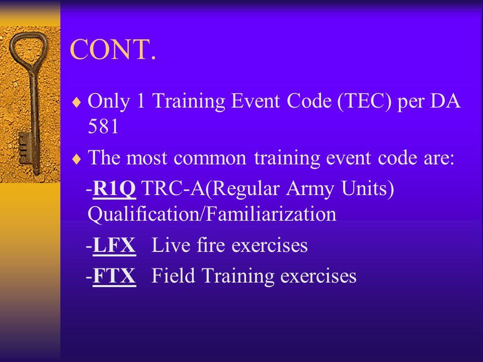 CONT. Only 1 Training Event Code (TEC) per DA 581