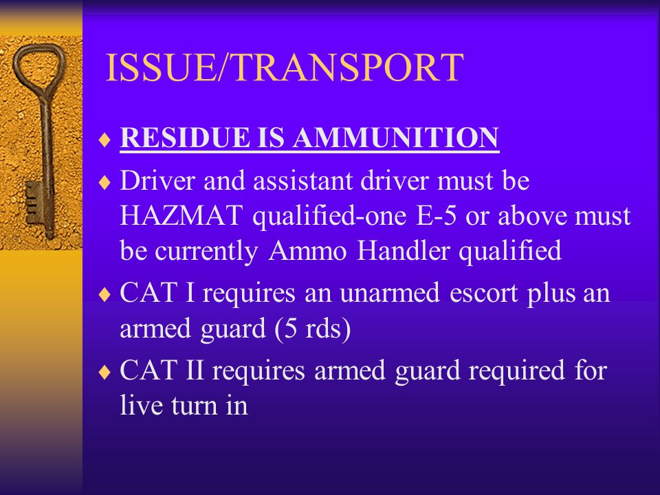 ISSUE/TRANSPORT RESIDUE IS AMMUNITION