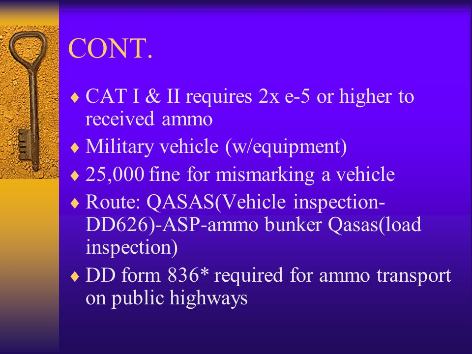 CONT. CAT I & II requires 2x e-5 or higher to received ammo