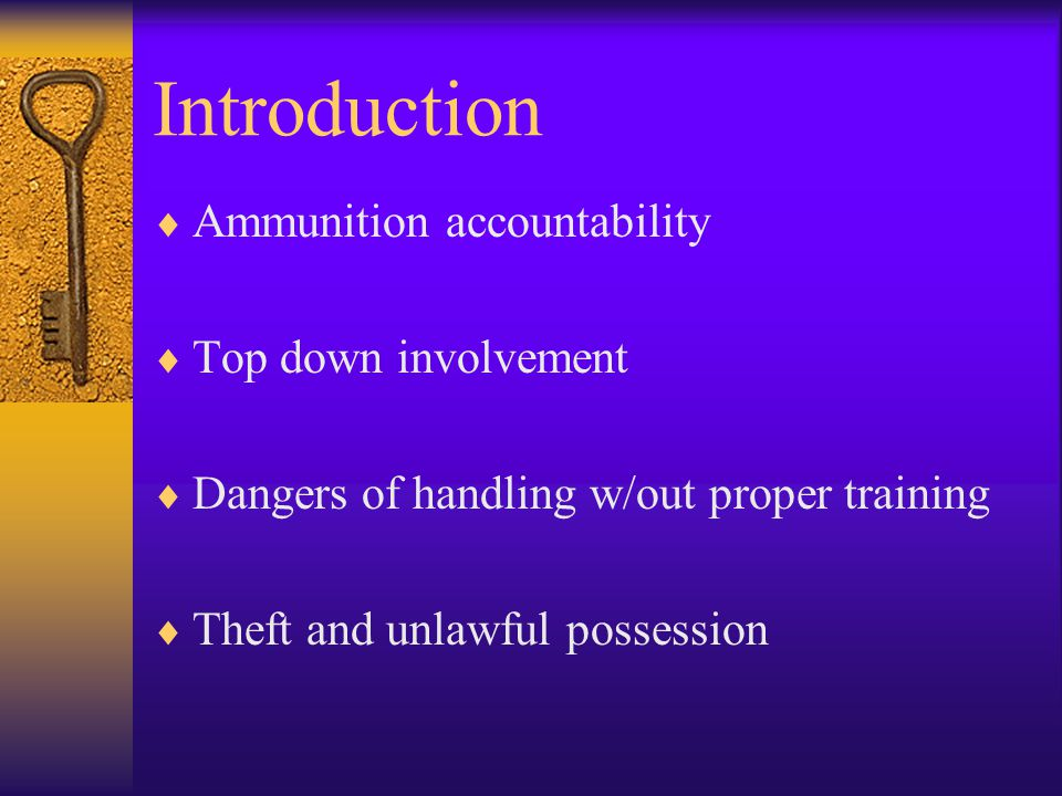 Introduction Ammunition accountability Top down involvement