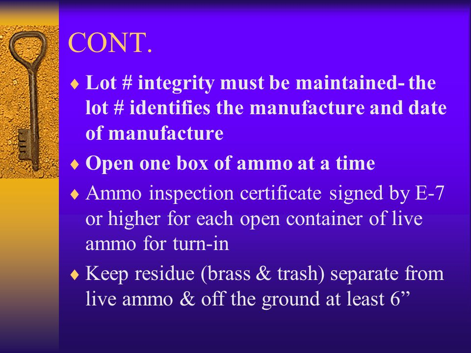 CONT. Lot # integrity must be maintained- the lot # identifies the manufacture and date of manufacture.