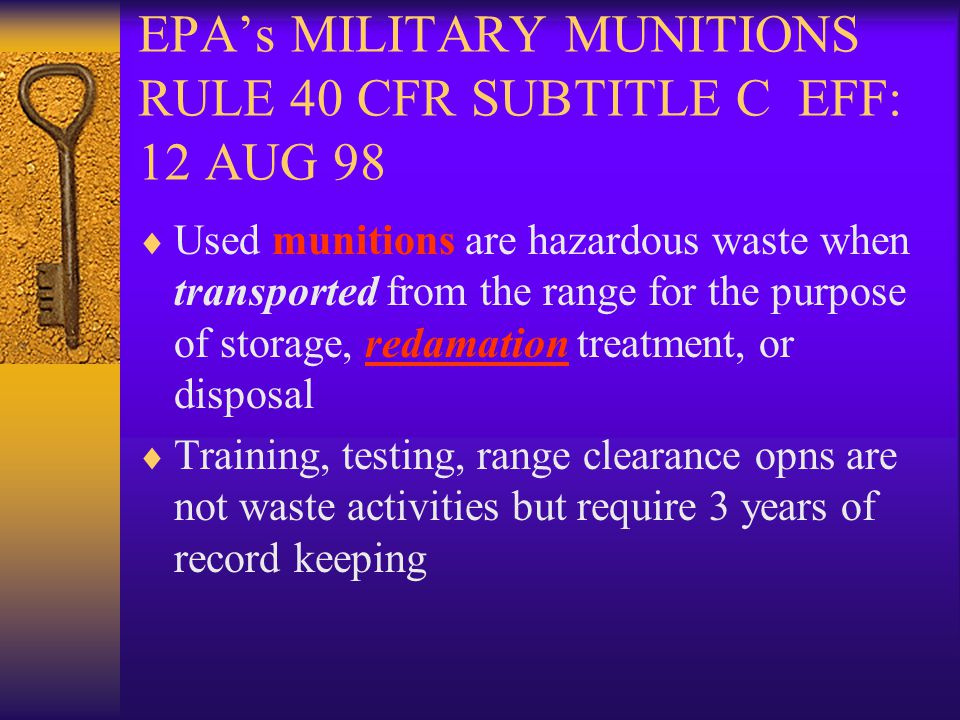 EPA's MILITARY MUNITIONS RULE 40 CFR SUBTITLE C EFF: 12 AUG 98