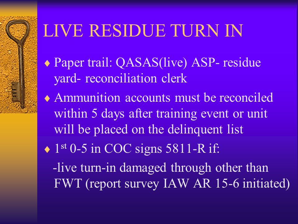 LIVE RESIDUE TURN IN Paper trail: QASAS(live) ASP- residue yard- reconciliation clerk.
