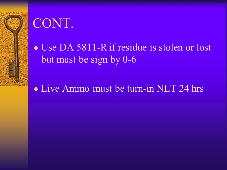 CONT. Use DA 5811-R if residue is stolen or lost but must be sign by 0-6.