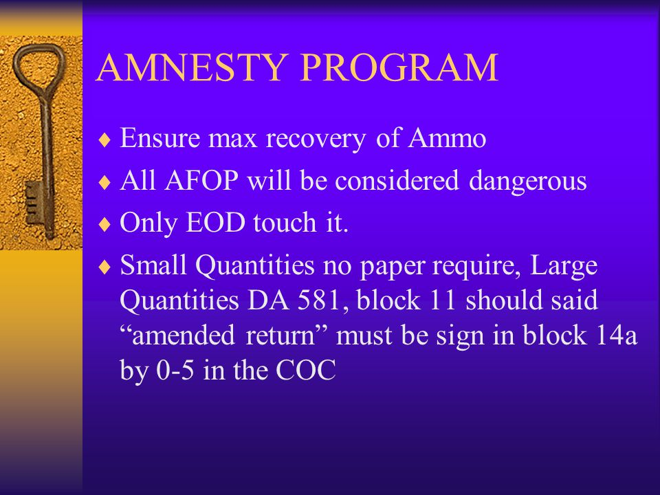 AMNESTY PROGRAM Ensure max recovery of Ammo