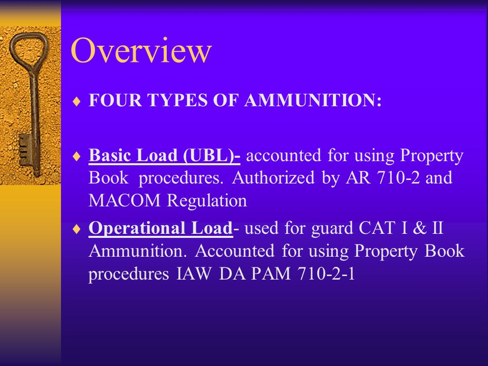 Overview FOUR TYPES OF AMMUNITION:
