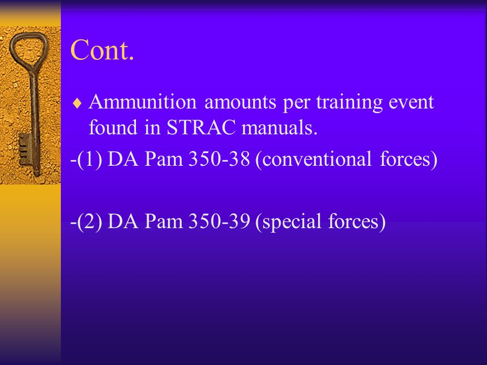 Cont. Ammunition amounts per training event found in STRAC manuals.
