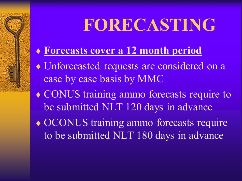 FORECASTING Forecasts cover a 12 month period