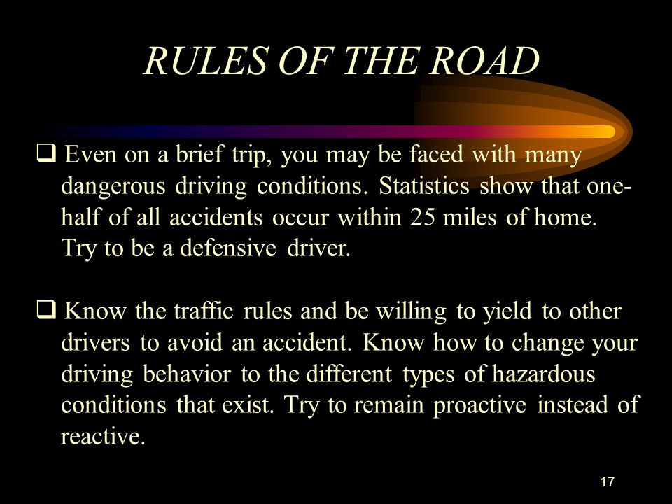RULES OF THE ROAD Even on a brief trip, you may be faced with many