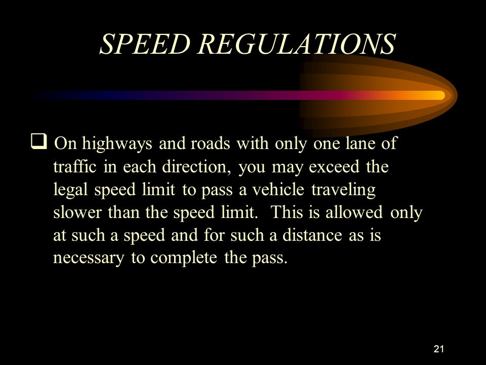 SPEED REGULATIONS On highways and roads with only one lane of