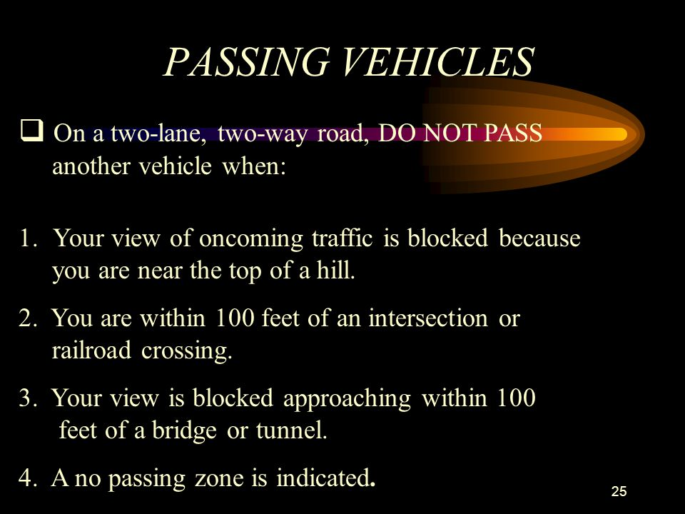PASSING VEHICLES On a two-lane, two-way road, DO NOT PASS