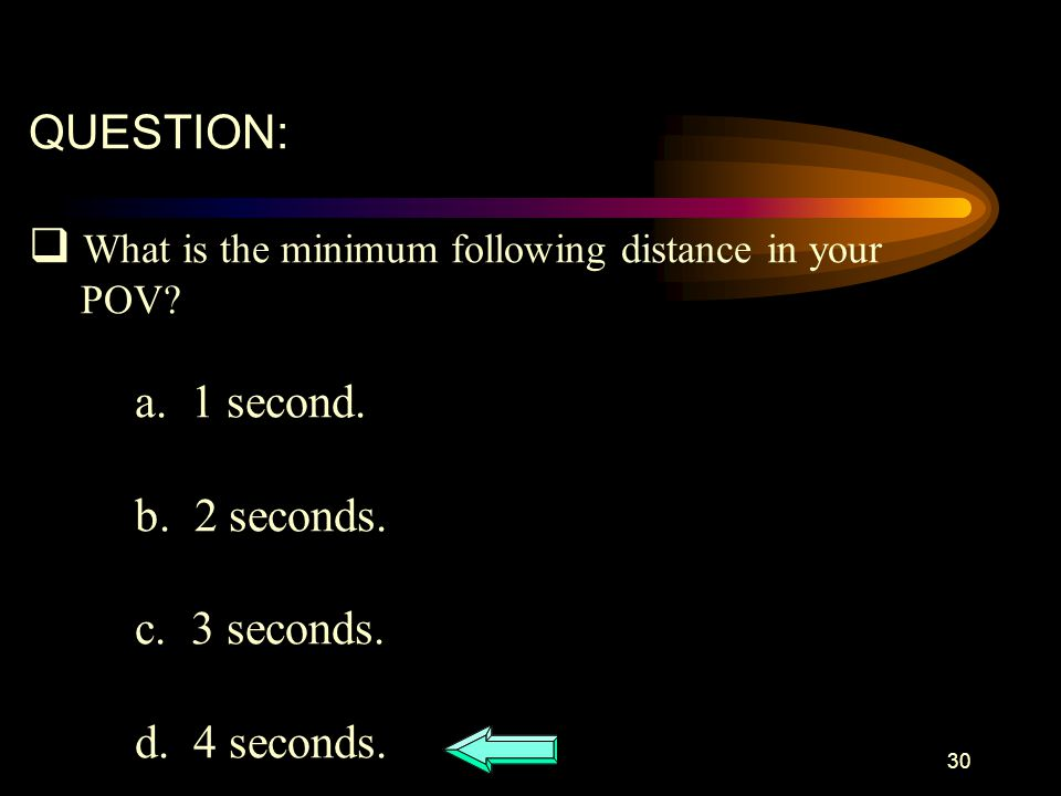 What is the minimum following distance in your